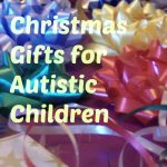 Best Christmas Gifts for Autistic Children